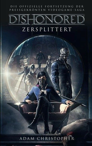 Dishonored - Zersplittert - Roman zum Game