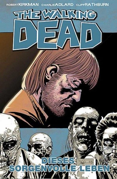The Walking Dead 6: Dieses sorgenvolle Leben Hardcover