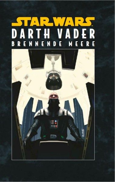 Star Wars - Darth Vader - Brennende Meere Hardcover