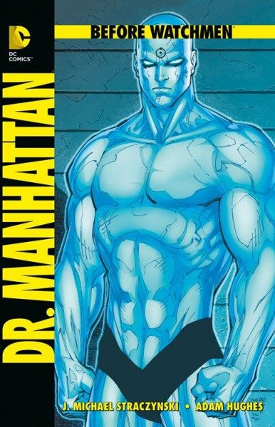 Before Watchmen - Dr. Manhattan Hardcover
