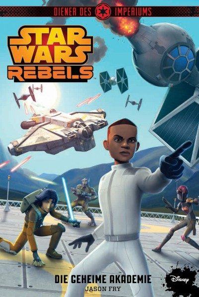 Star Wars - Rebels - Diener des Imperiums 4 - Die geheime Akademie