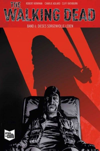 The Walking Dead 6: Dieses sorgenvolle Leben Softcover